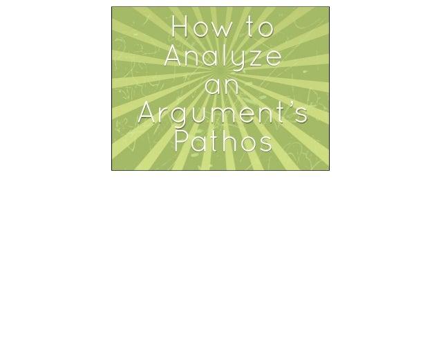 How to Analyze    anArgument's  Pathos