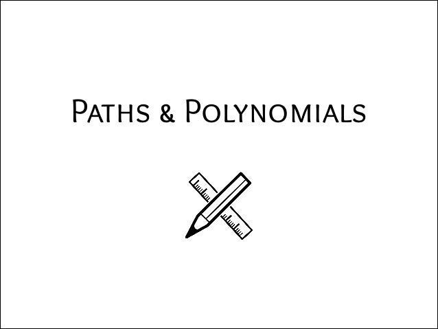 Paths & Polynomials
