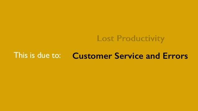 This is due to: Customer Service and Errors