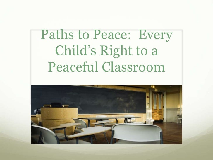 Paths to Peace:  Every Child's Right to a Peaceful Classroom<br />