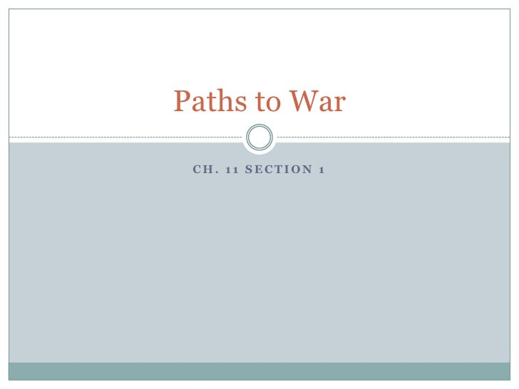 Paths to War CH. 11 SECTION 1