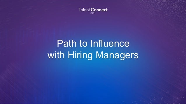 Path to Influence  with Hiring Managers