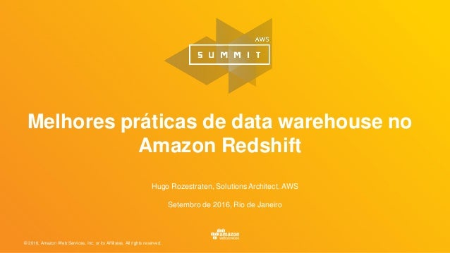 © 2016, Amazon Web Services, Inc. or its Affiliates. All rights reserved. Hugo Rozestraten, Solutions Architect, AWS Setem...