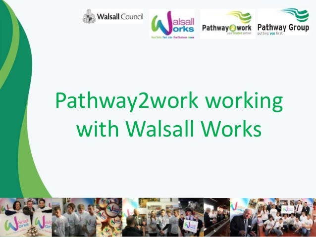 Pathway2work working with Walsall Works