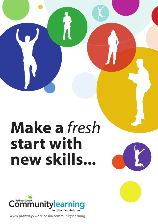 Make a fresh start with new skills... in Staffordshire www.pathway2work.co.uk/communitylearning
