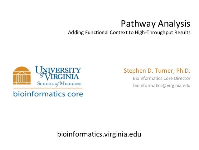 Pathway	  Analysis	     Adding	  Func2onal	  Context	  to	  High-­‐Throughput	  Results	                                  ...