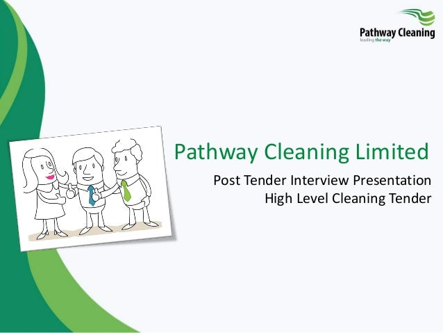 Pathway Cleaning Limited Post Tender Interview Presentation High Level Cleaning Tender