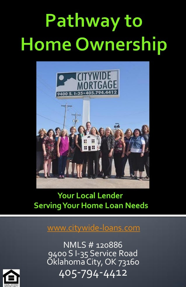www.citywide-loans.com NMLS # 120886 9400 S I-35 Service Road Oklahoma City, OK 73160 405-794-4412 Your Local Lender Servi...