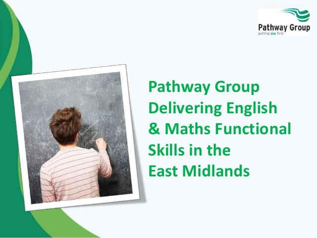 Pathway Group Delivering English & Maths Functional Skills in the East Midlands