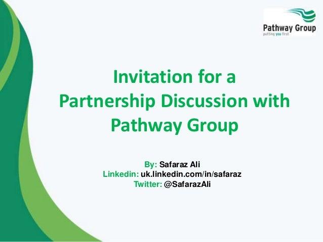 By: Safaraz Ali Linkedin: uk.linkedin.com/in/safaraz Twitter: @SafarazAli Invitation for a Partnership Discussion with Pat...