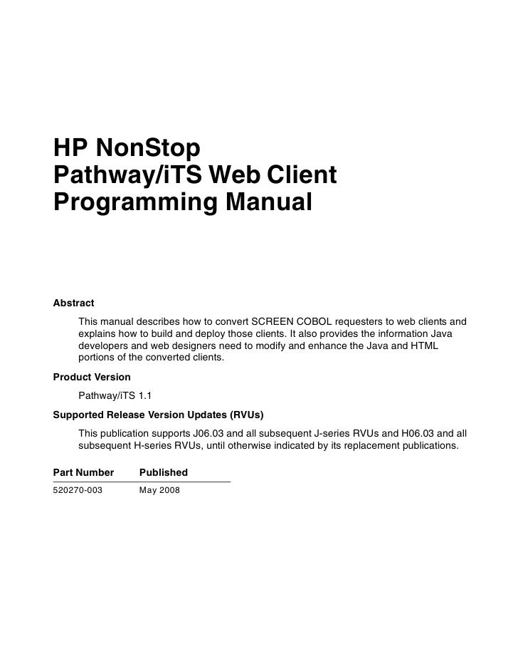 HP NonStop Pathway/iTS Web Client Programming Manual   Abstract      This manual describes how to convert SCREEN COBOL req...