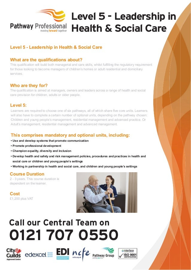 Pathway Professional moving forward together  Level 5 - Leadership in Health & Social Care  Level 5 - Leadership in Health...