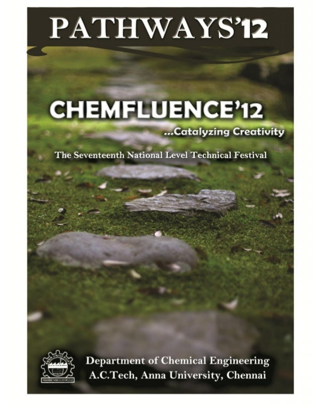 A journey of thousand steps begins with a single step Pathways '12 Catalyzing creativity Department Of Chemical Engineerin...
