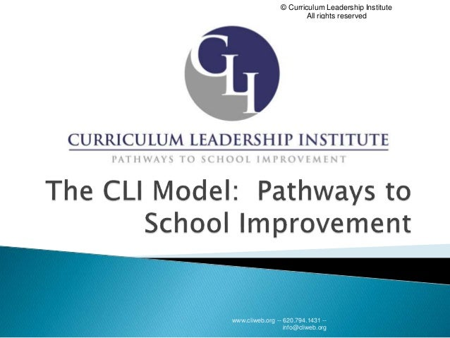 www.cliweb.org -- 620.794.1431 -- info@cliweb.org © Curriculum Leadership Institute All rights reserved