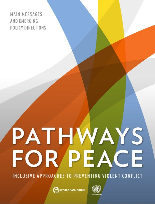 Pathways for Peace Inclusive Approaches to Preventing Violent Conflict Main Messages and Emerging Policy Directions