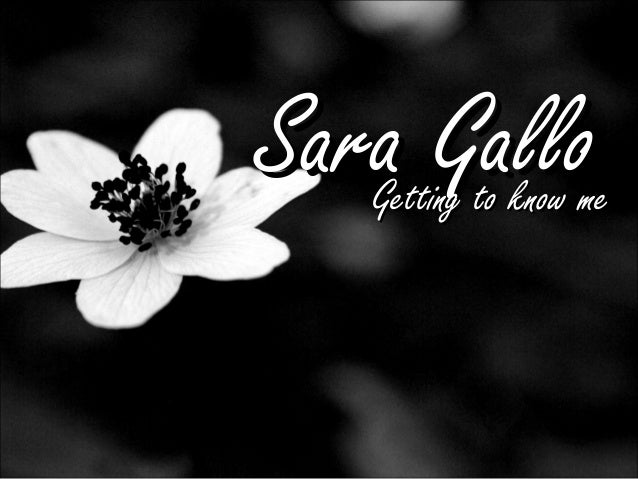 Sara GalloSara GalloGetting to know meGetting to know me