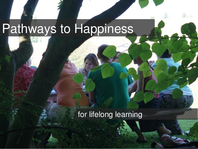 Pathways to Happiness for lifelong learning