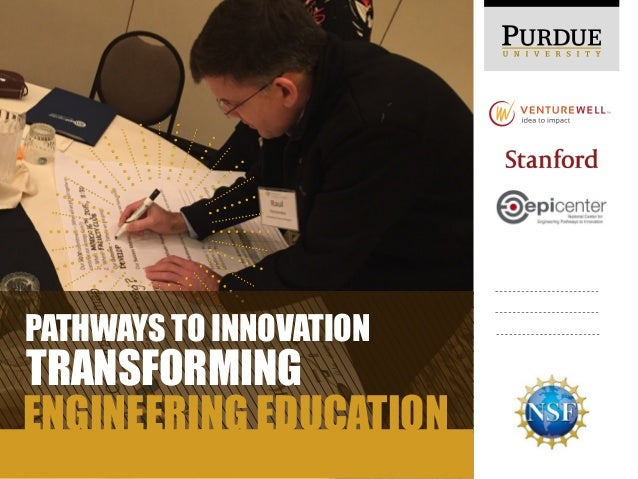 PATHWAYS TO INNOVATION TRANSFORMING ENGINEERING EDUCATION