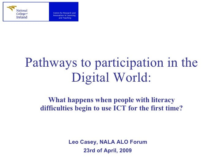 Pathways to participation in the Digital World: What happens when people with literacy difficulties begin to use ICT for t...