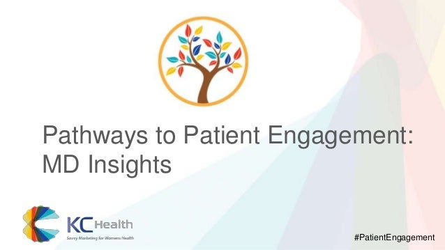 Pathways to Patient Engagement: MD Insights #PatientEngagement