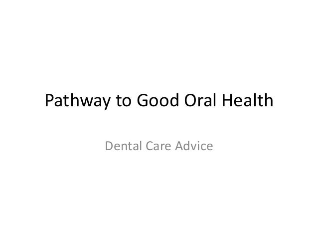 Pathway to Good Oral Health Dental Care Advice