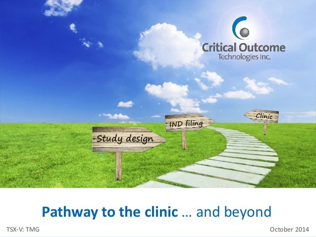 Pathway to the clinic … and beyond  Study design  October 2014  TSX-V: TMG
