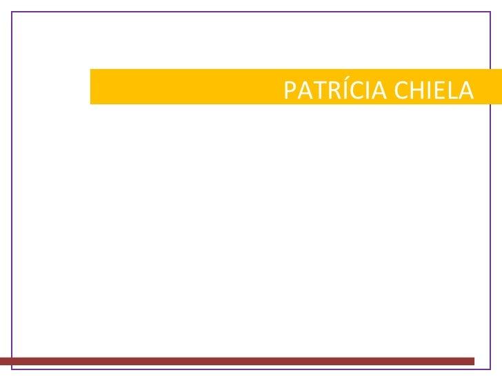 PATRÍCIA CHIELA