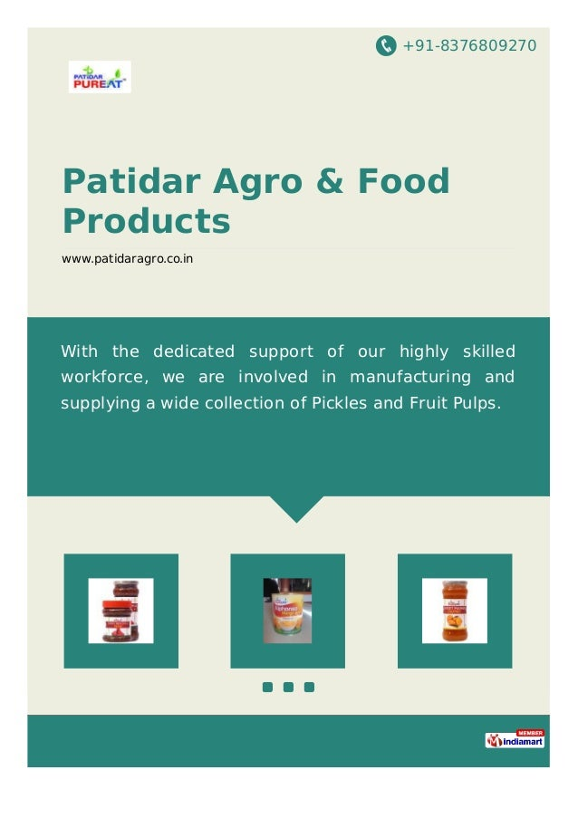 +91-8376809270 Patidar Agro & Food Products www.patidaragro.co.in With the dedicated support of our highly skilled workfor...