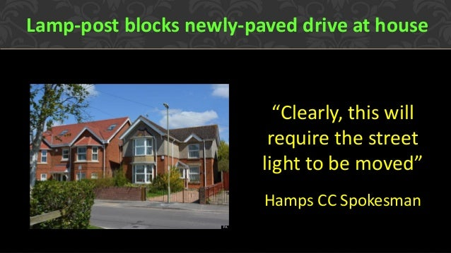 """Lamp-post blocks newly-paved drive at house """"Clearly, this will require the street light to be moved"""" Hamps CC Spokesman"""