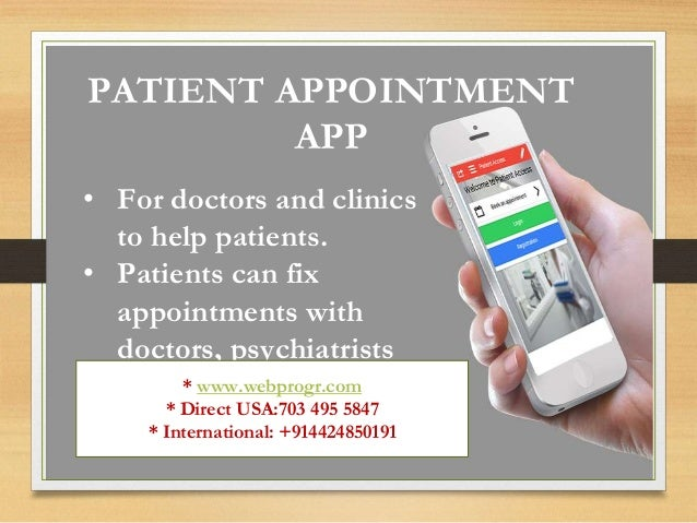 1 PATIENT APPOINTMENT APP • For doctors and clinics to help patients. • Patients can fix appointments with doctors, psychi...