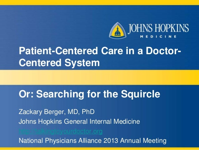 Patient-Centered Care in a DoctorCentered System Or: Searching for the Squircle Zackary Berger, MD, PhD Johns Hopkins Gene...