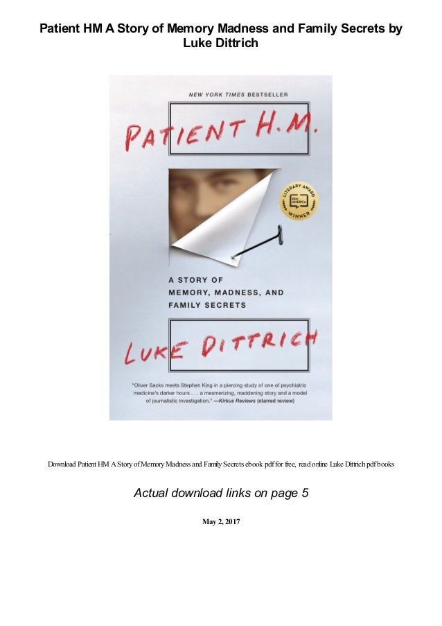 Patient HM A Story of Memory Madness and Family Secrets by Luke Dittrich Download Patient HM AStoryofMemoryMadness and Fam...