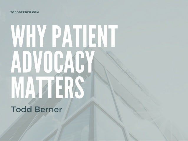 Why Patient Advocacy Matters