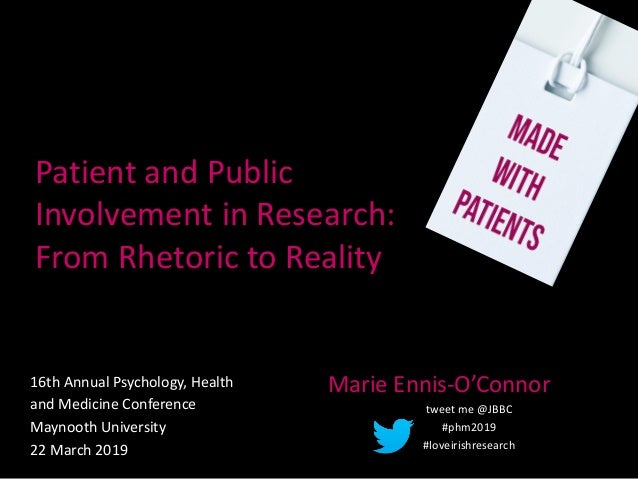 Patient and Public Involvement in Research: From Rhetoric to Reality 16th Annual Psychology, Health and Medicine Conferenc...