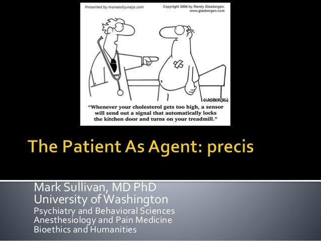 Mark Sullivan, MD PhD University ofWashington Psychiatry and Behavioral Sciences Anesthesiology and Pain Medicine Bioethic...