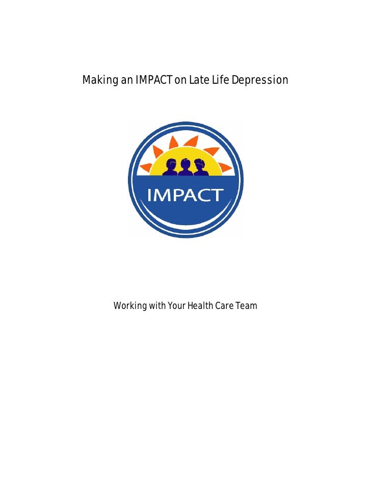 Making an IMPACT on Late Life Depression      Working with Your Health Care Team