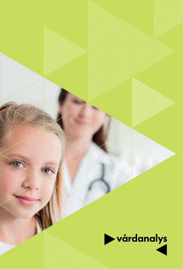 Rapport 2012:5                    Patientcentrering i            svensk hälso- och sjukvård                    En extern u...
