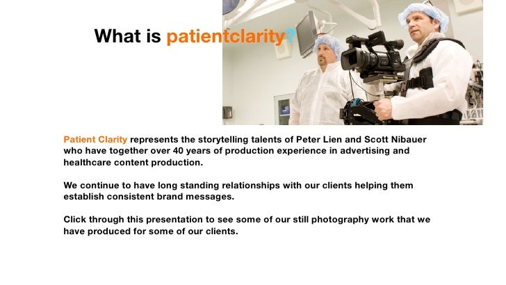 What is patientclarity?     Patient Clarity represents the storytelling talents of Peter Lien and Scott Nibauer who have t...