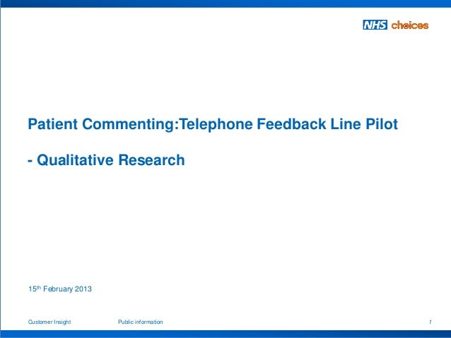 1Customer Insight Public information Patient Commenting:Telephone Feedback Line Pilot - Qualitative Research 15th February...
