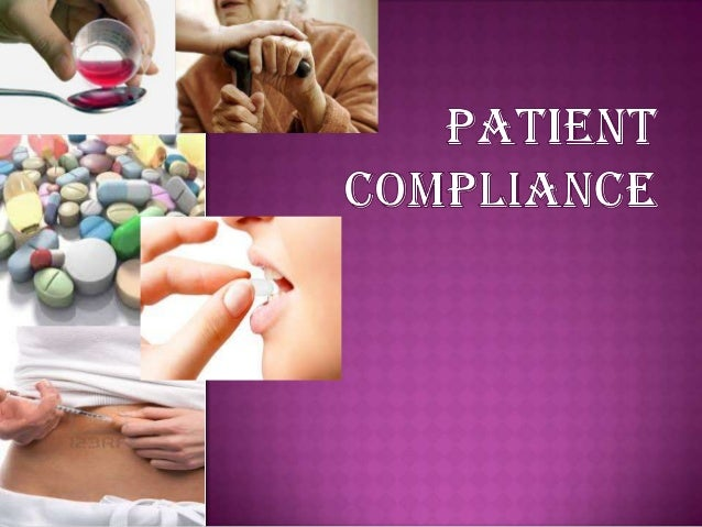  Patient  compliance describes the degree to which a patient correctly follows medical advice.  Most commonly, it refers...