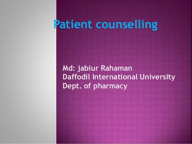 Patient counselling Md: jabiur Rahaman Daffodil International University Dept. of pharmacy