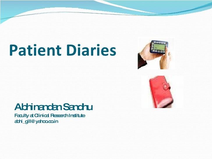 Patient Diaries   Abhina a Sa hu       nd n nd Fa ulty a C   c      t linic l Re e rc Ins                 a s a h titute a...