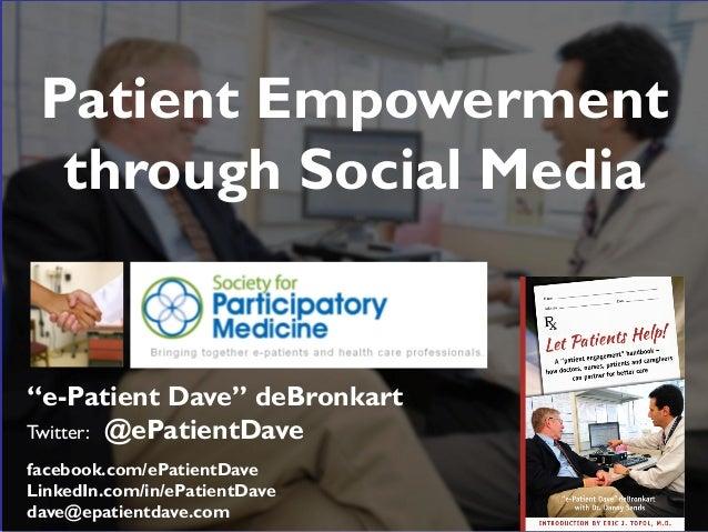 """""""e-Patient Dave"""" deBronkart Twitter: @ePatientDave facebook.com/ePatientDave LinkedIn.com/in/ePatientDave dave@epatientdav..."""
