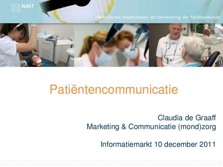 Patiëntencommunicatie                        Claudia de Graaff      Marketing & Communicatie (mond)zorg         Informatie...