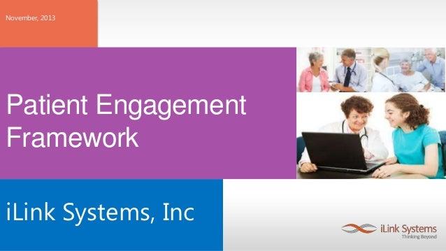 November, 2013  Patient Engagement Framework iLink Systems, Inc