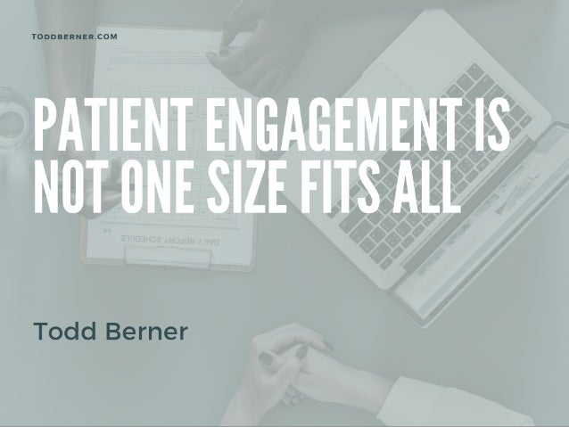Patient Engagement Is Not One Size Fits All