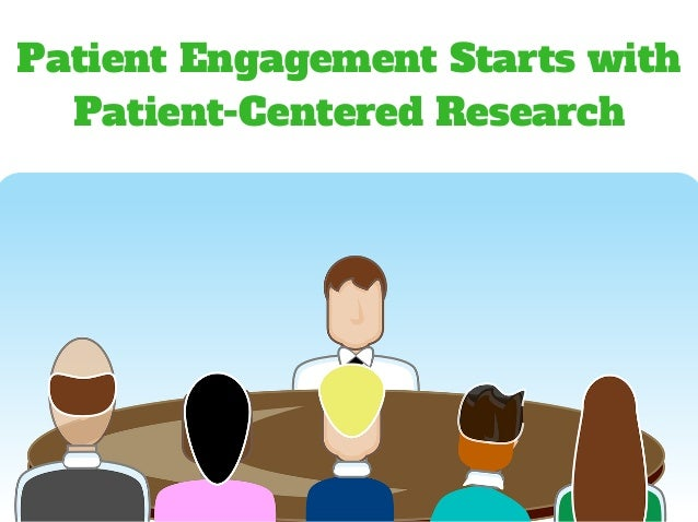 Patient Engagement Starts with Patient-Centered Research