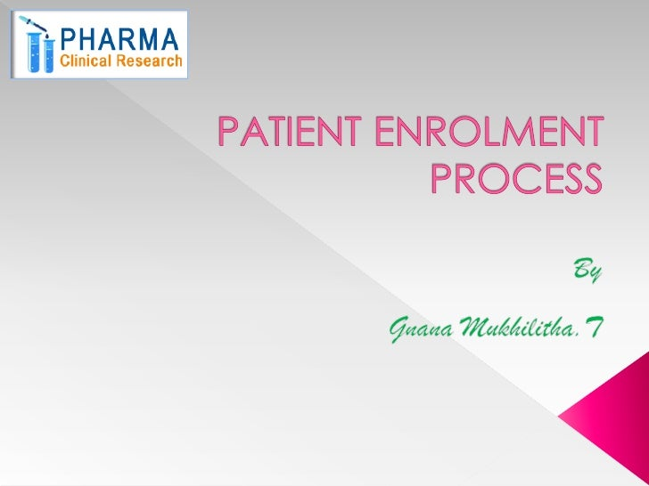    Patient enrolment process plays major role    to conduct clinical trials   Subject's are significant in clinical tria...