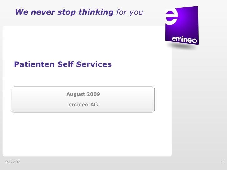 August 2009 Patienten Self Services <ul><li>emineo AG </li></ul>12.12.2007