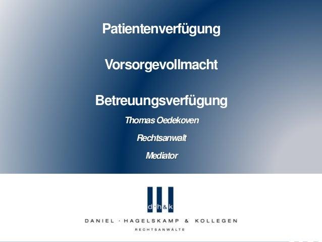 Patientenverfügung Vorsorgevollmacht Betreuungsverfügung ThomasOedekoven Rechtsanwalt Mediator